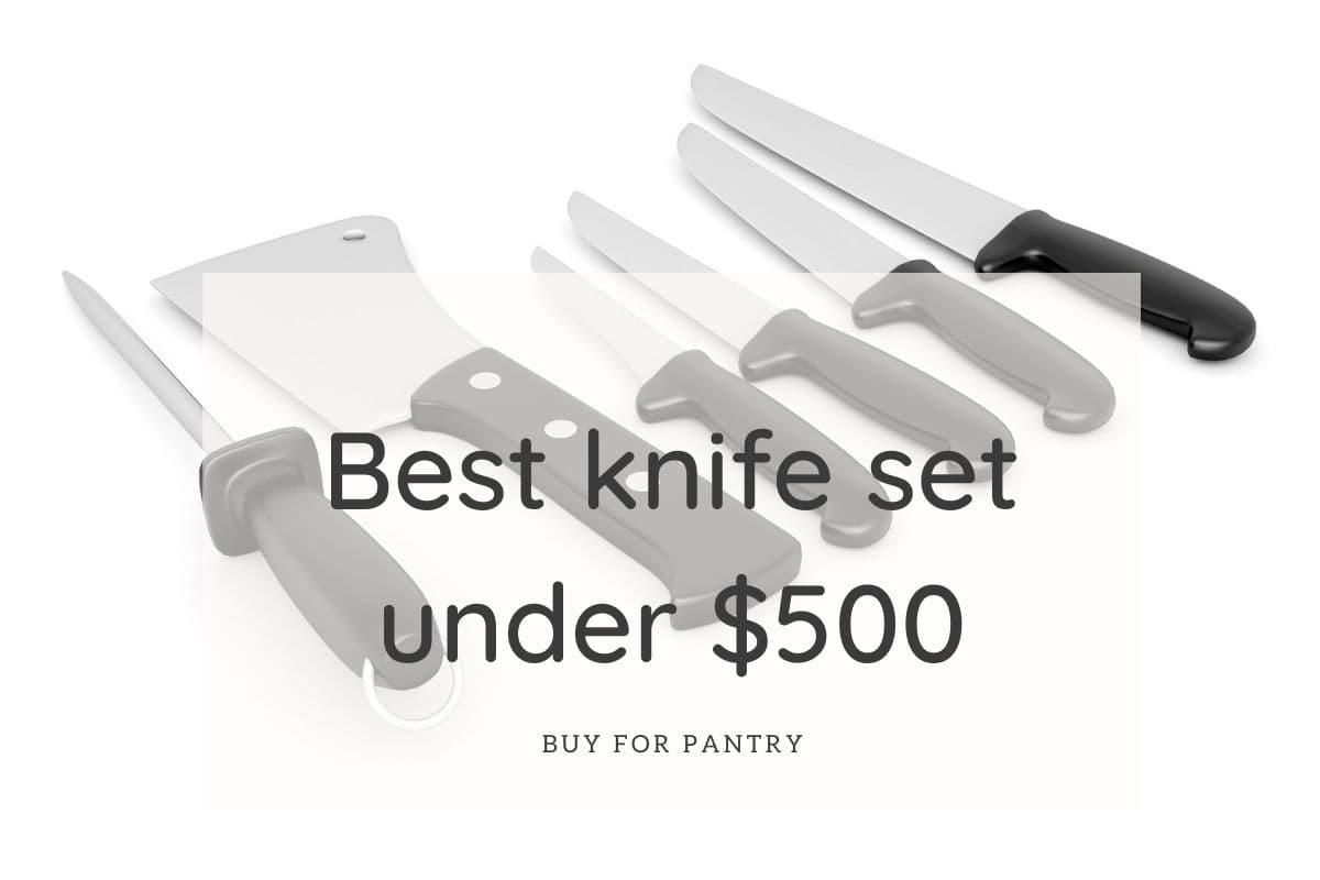 Best kitchen knife set under 500